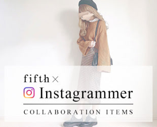 fifth × Instagrammer Collaboration